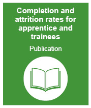 link to access the latest completion and attrition rates for apprentices and trainees publication