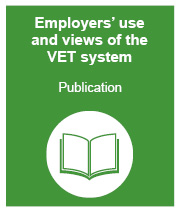 Employers' use and views of the VET system: publication